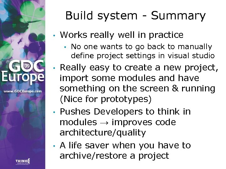 Build system - Summary • Works really well in practice • • No one