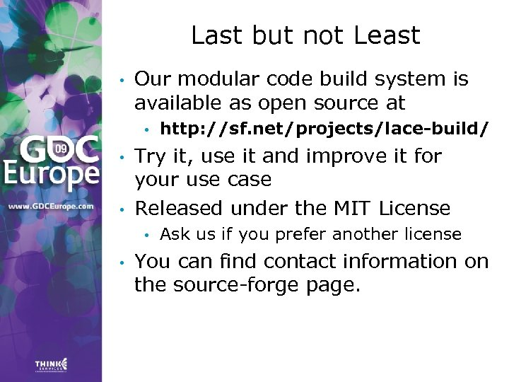 Last but not Least • Our modular code build system is available as open