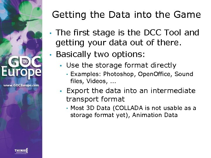 Getting the Data into the Game • • The first stage is the DCC