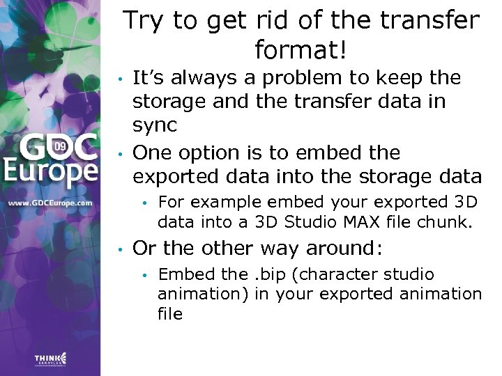 Try to get rid of the transfer format! • • It's always a problem