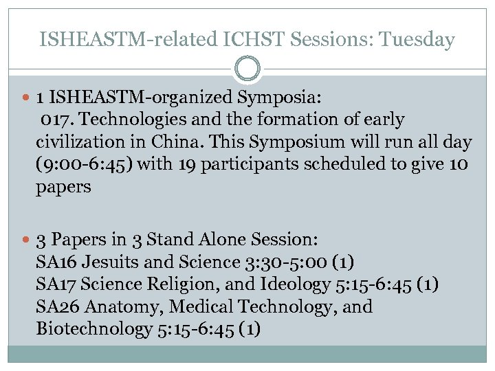ISHEASTM-related ICHST Sessions: Tuesday 1 ISHEASTM-organized Symposia: 017. Technologies and the formation of early