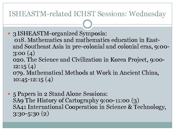 ISHEASTM-related ICHST Sessions: Wednesday 3 ISHEASTM-organized Symposia: 018. Mathematics and mathematics education in Eastand