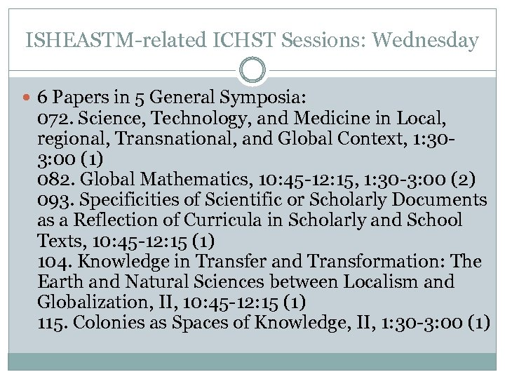 ISHEASTM-related ICHST Sessions: Wednesday 6 Papers in 5 General Symposia: 072. Science, Technology, and