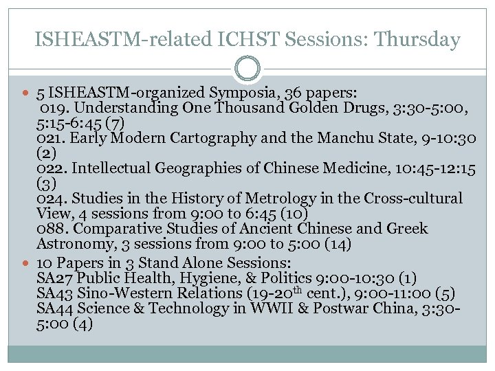 ISHEASTM-related ICHST Sessions: Thursday 5 ISHEASTM-organized Symposia, 36 papers: 019. Understanding One Thousand Golden