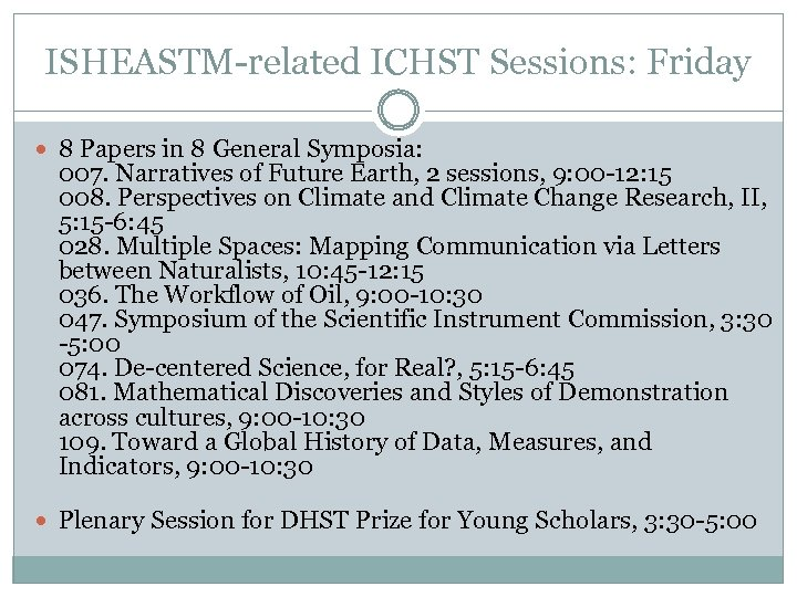 ISHEASTM-related ICHST Sessions: Friday 8 Papers in 8 General Symposia: 007. Narratives of Future