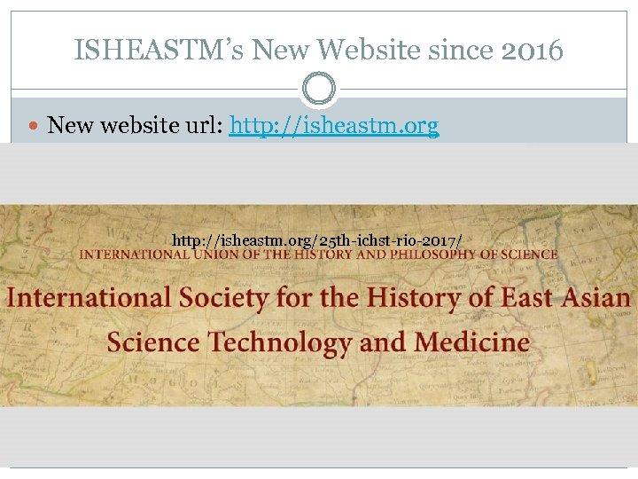 ISHEASTM's New Website since 2016 New website url: http: //isheastm. org/25 th-ichst-rio-2017/