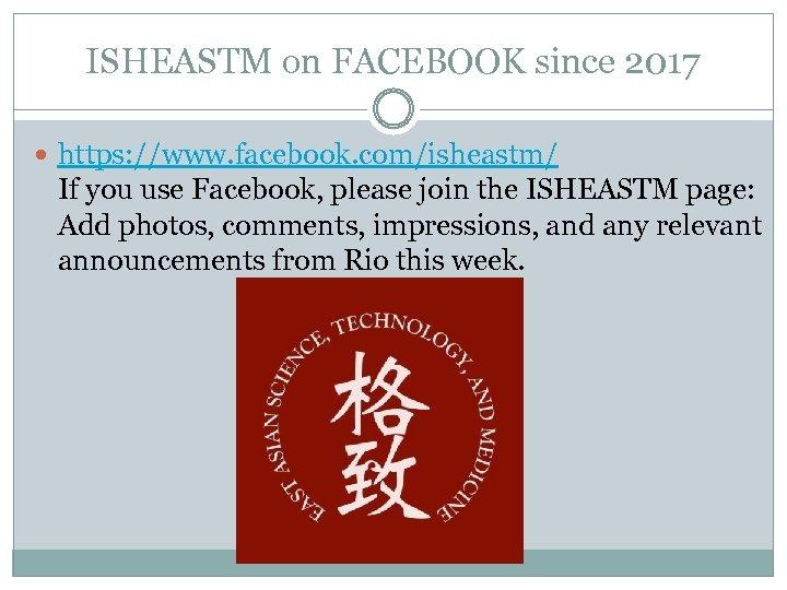 ISHEASTM on FACEBOOK since 2017 https: //www. facebook. com/isheastm/ If you use Facebook, please