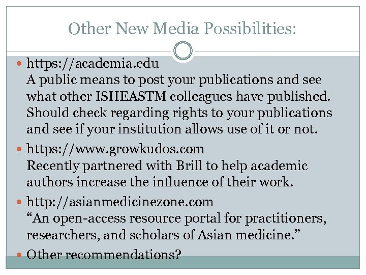 Other New Media Possibilities: https: //academia. edu A public means to post your publications