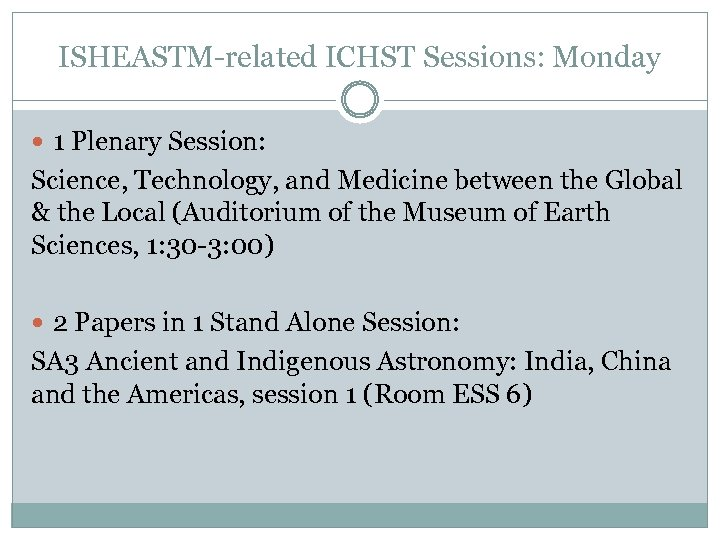 ISHEASTM-related ICHST Sessions: Monday 1 Plenary Session: Science, Technology, and Medicine between the Global