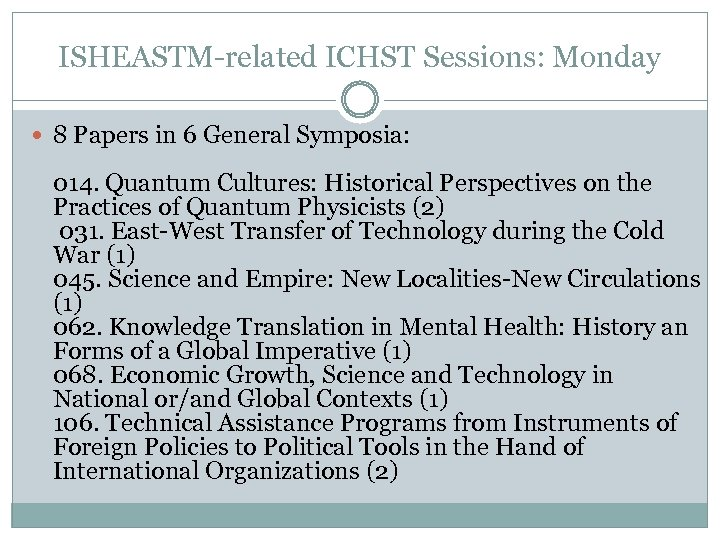ISHEASTM-related ICHST Sessions: Monday 8 Papers in 6 General Symposia: 014. Quantum Cultures: Historical