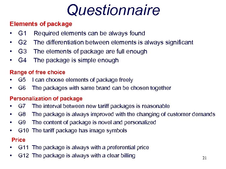Questionnaire Elements of package • G 1 Required elements can be always found •