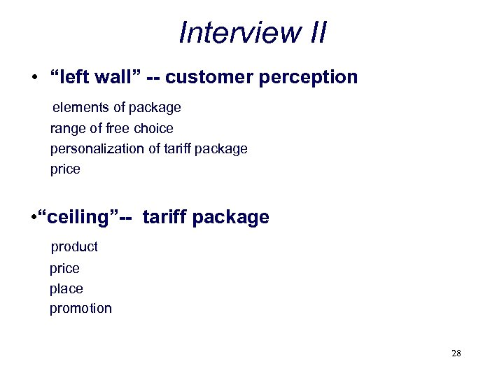 """Interview II • """"left wall"""" -- customer perception elements of package range of free"""