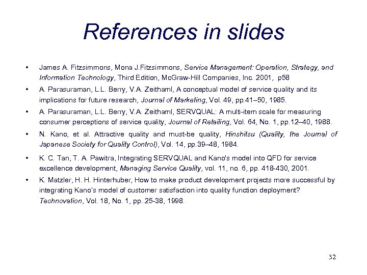 References in slides • James A. Fitzsimmons, Mona J. Fitzsimmons, Service Management: Operation, Strategy,