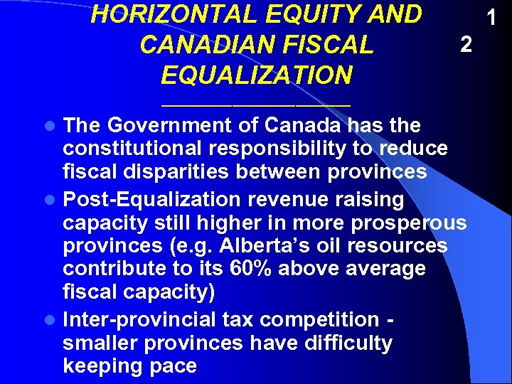 HORIZONTAL EQUITY AND CANADIAN FISCAL EQUALIZATION 1 2 ____________ The Government of Canada has