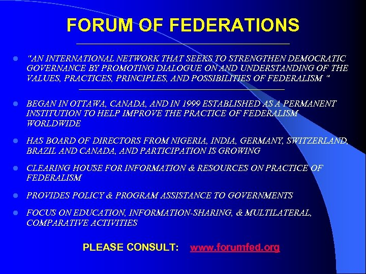 "FORUM OF FEDERATIONS ___________________________ l ""AN INTERNATIONAL NETWORK THAT SEEKS TO STRENGTHEN DEMOCRATIC GOVERNANCE"