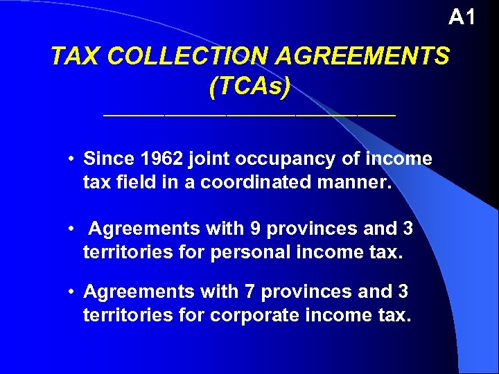 A 1 TAX COLLECTION AGREEMENTS (TCAs) ___________________ • Since 1962 joint occupancy of income