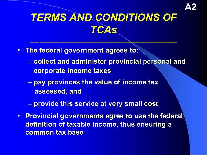 TERMS AND CONDITIONS OF TCAs A 2 _______________________ • The federal government agrees to: