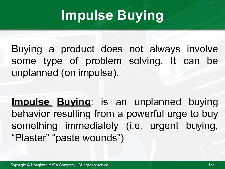 Impulse Buying a product does not always involve some type of problem solving. It