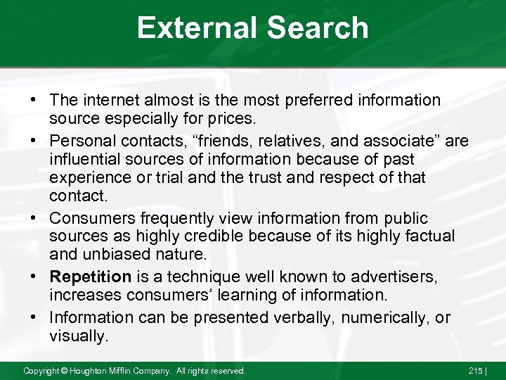External Search • The internet almost is the most preferred information source especially for
