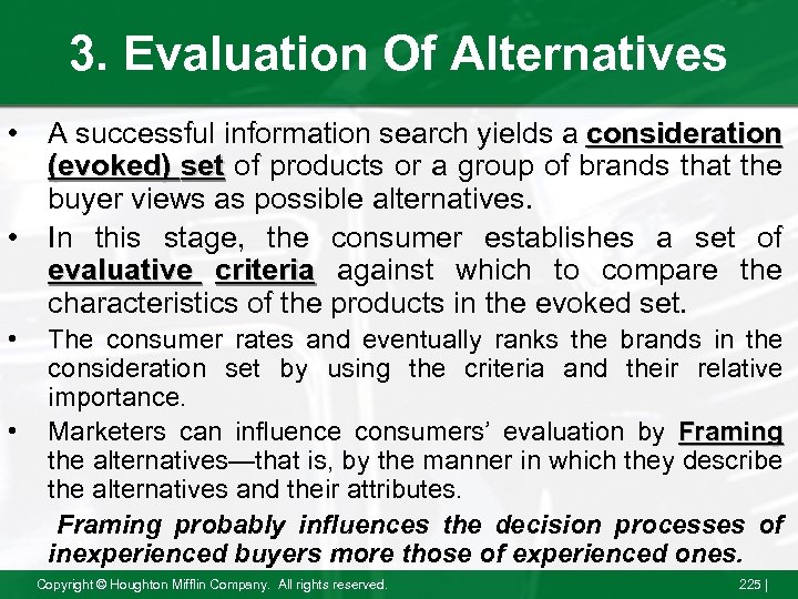 3. Evaluation Of Alternatives • A successful information search yields a consideration (evoked) set