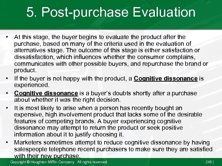 5. Post-purchase Evaluation • At this stage, the buyer begins to evaluate the product