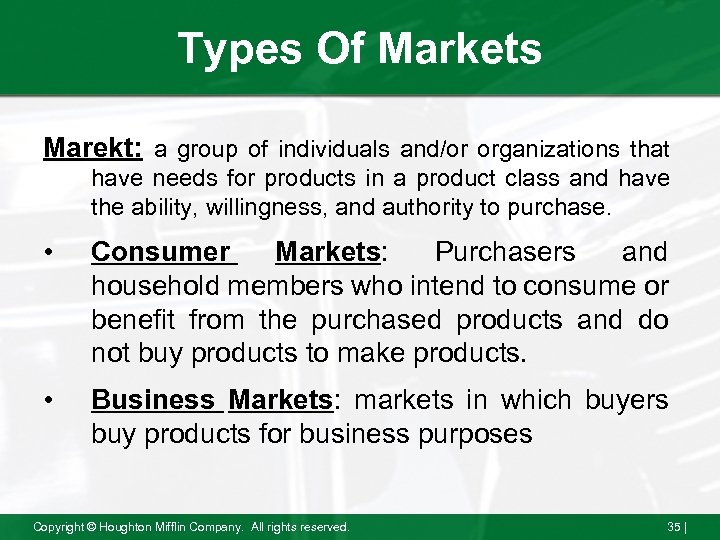 Types Of Markets Marekt: a group of individuals and/or organizations that have needs for