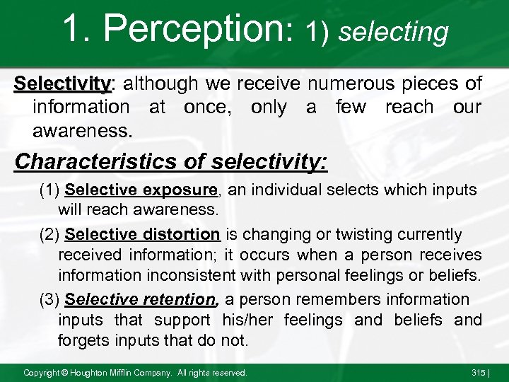 1. Perception: 1) selecting Selectivity: although we receive numerous pieces of Selectivity information at