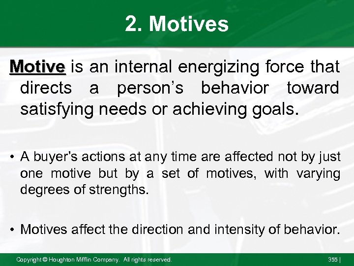 2. Motives Motive is an internal energizing force that directs a person's behavior toward