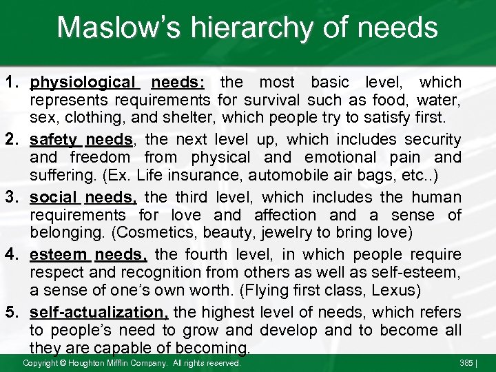 Maslow's hierarchy of needs 1. physiological needs: the most basic level, which represents requirements