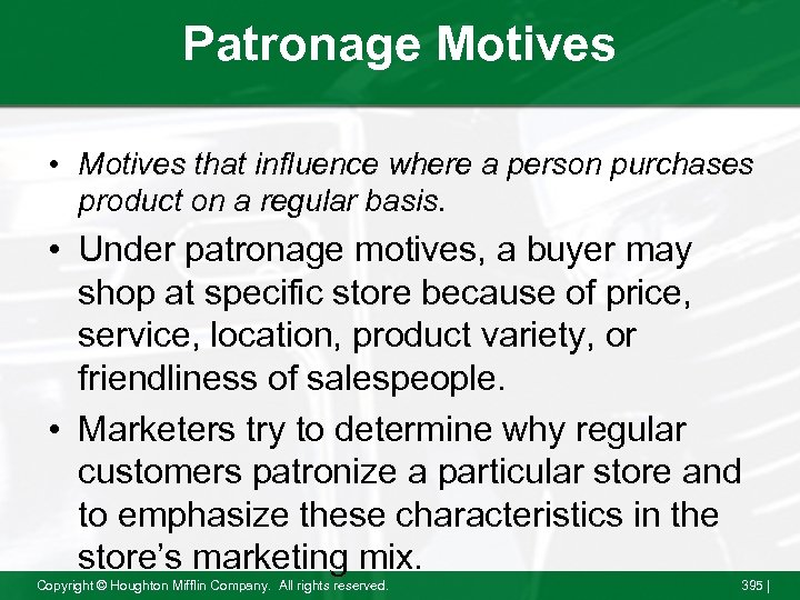 Patronage Motives • Motives that influence where a person purchases product on a regular