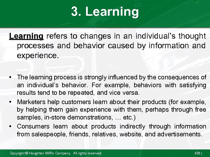 3. Learning refers to changes in an individual's thought processes and behavior caused by