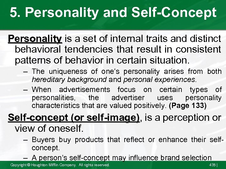 5. Personality and Self-Concept Personality is a set of internal traits and distinct behavioral