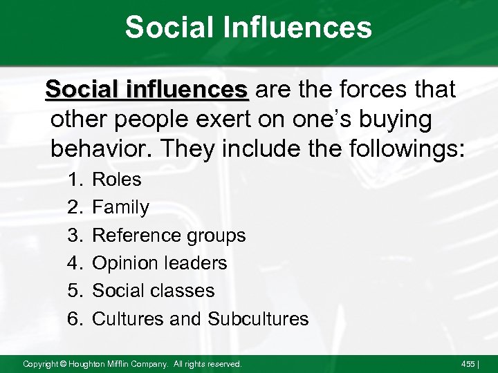 Social Influences Social influences are the forces that other people exert on one's buying