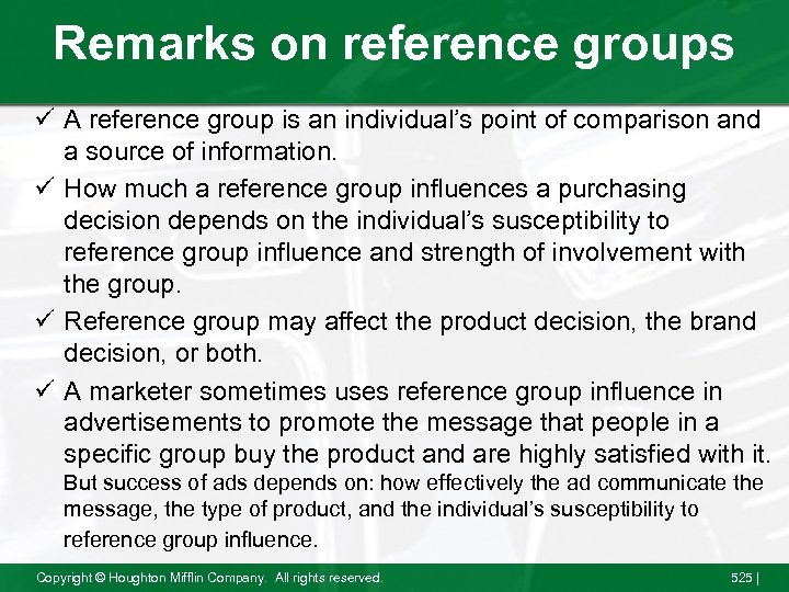 Remarks on reference groups ü A reference group is an individual's point of comparison