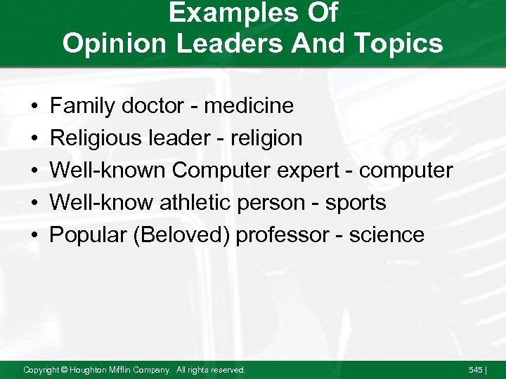 Examples Of Opinion Leaders And Topics • • • Family doctor - medicine Religious