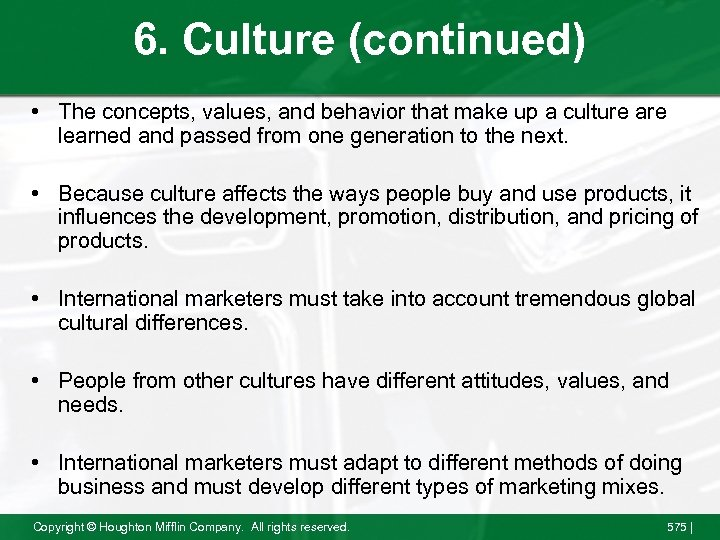 6. Culture (continued) • The concepts, values, and behavior that make up a culture