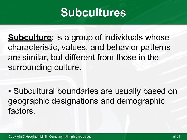 Subcultures Subculture: is a group of individuals whose Subculture characteristic, values, and behavior patterns