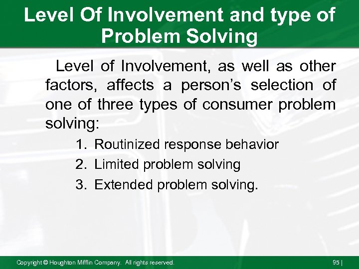 Level Of Involvement and type of Problem Solving Level of Involvement, as well as
