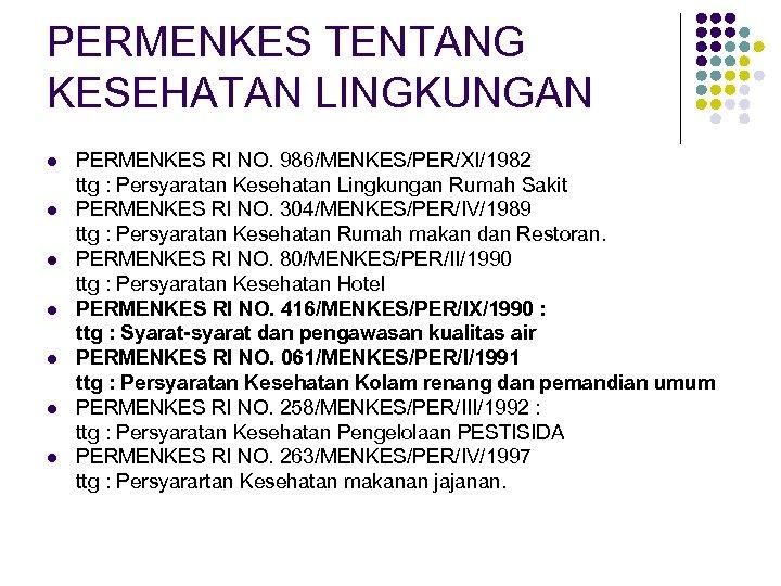 PERMENKES TENTANG KESEHATAN LINGKUNGAN l l l l PERMENKES RI NO. 986/MENKES/PER/XI/1982 ttg :