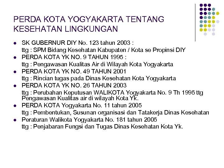 PERDA KOTA YOGYAKARTA TENTANG KESEHATAN LINGKUNGAN l l l SK GUBERNUR DIY No. 123
