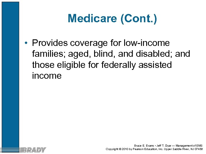 Medicare (Cont. ) • Provides coverage for low-income families; aged, blind, and disabled; and