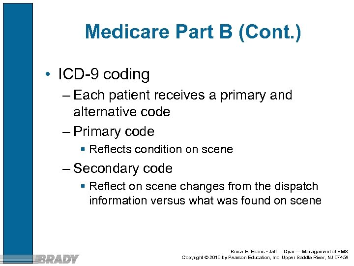 Medicare Part B (Cont. ) • ICD-9 coding – Each patient receives a primary