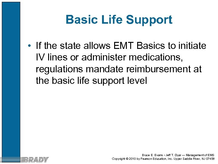 Basic Life Support • If the state allows EMT Basics to initiate IV lines