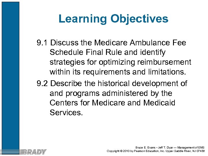 Learning Objectives 9. 1 Discuss the Medicare Ambulance Fee Schedule Final Rule and identify