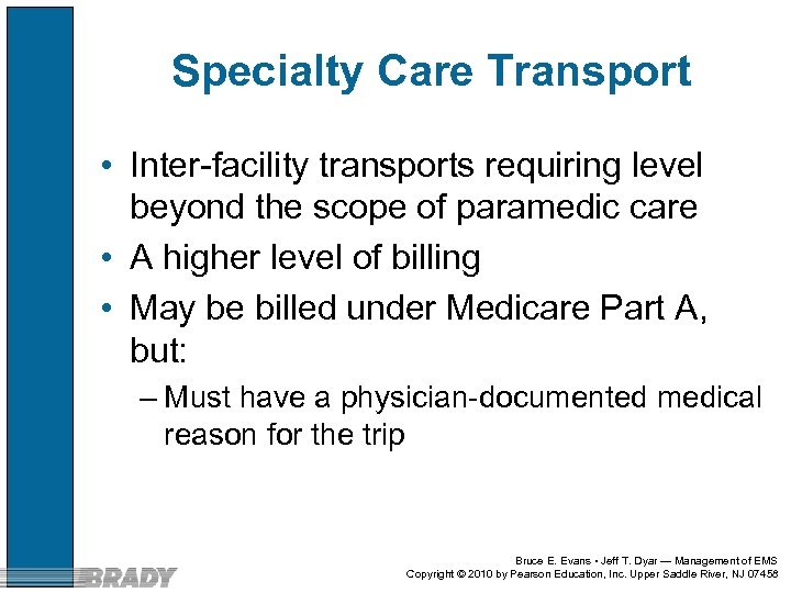Specialty Care Transport • Inter-facility transports requiring level beyond the scope of paramedic care