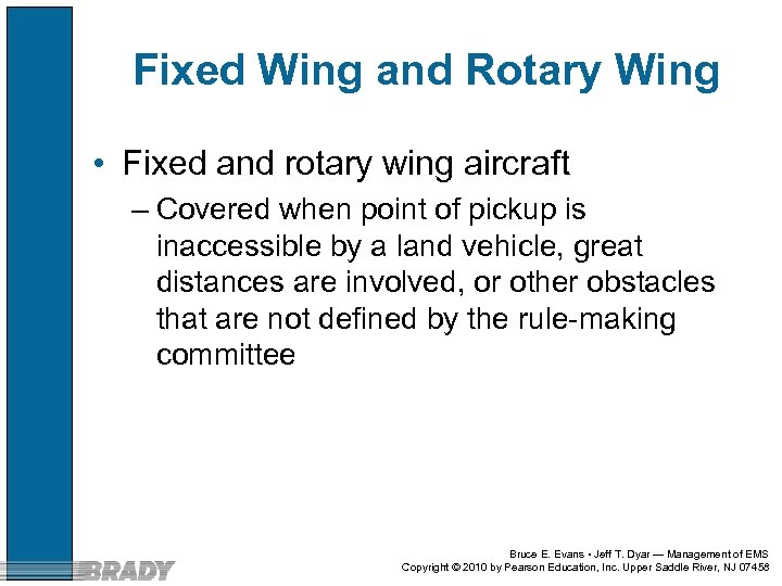 Fixed Wing and Rotary Wing • Fixed and rotary wing aircraft – Covered when