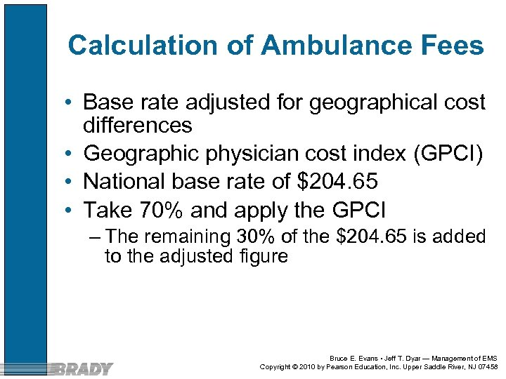 Calculation of Ambulance Fees • Base rate adjusted for geographical cost differences • Geographic