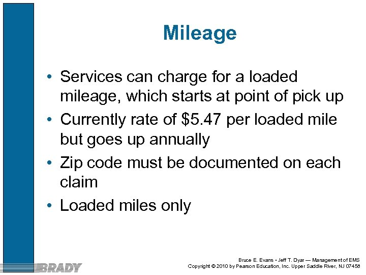 Mileage • Services can charge for a loaded mileage, which starts at point of