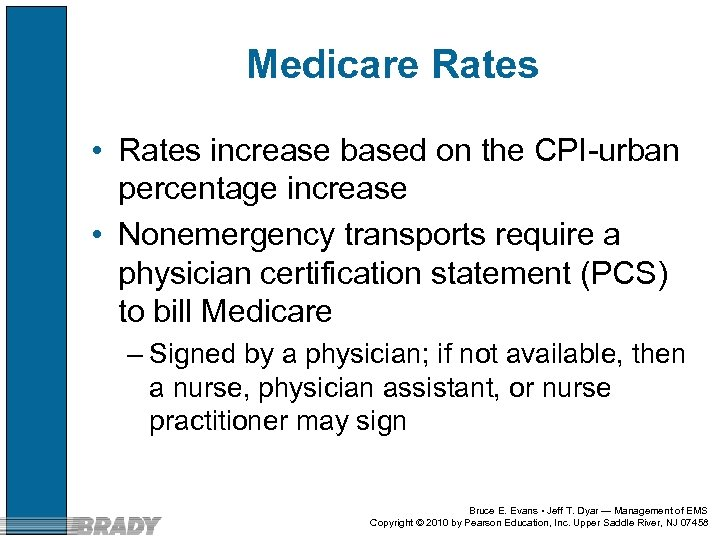 Medicare Rates • Rates increase based on the CPI-urban percentage increase • Nonemergency transports