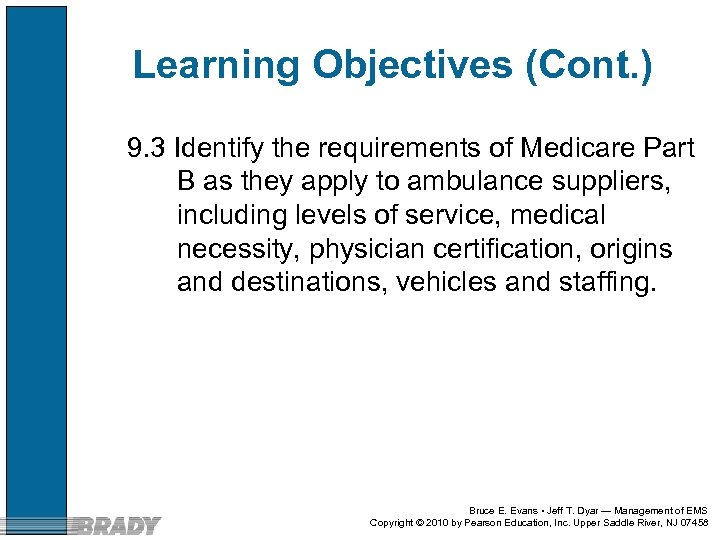 Learning Objectives (Cont. ) 9. 3 Identify the requirements of Medicare Part B as